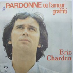 Satılık Plak Eric Charden Pardonne Ou I amour Graffiti 45 lik Plak Ön Kapak